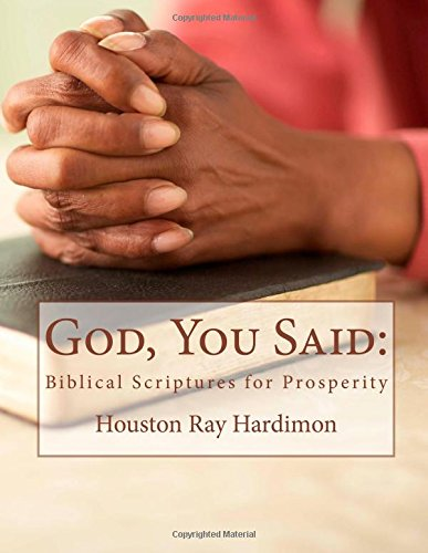 9781499724929: God, You Said:: Biblical Scriptures for Prosperity