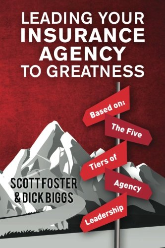 9781499727753: Leading Your Insurance Agency To Greatness: Based on: The Five Tiers Of Agency Leadership