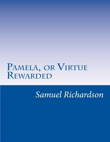 9781499728200: Pamela, or Virtue Rewarded