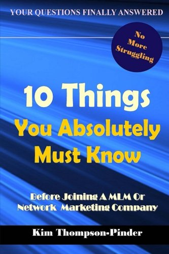 9781499728972: 10 Things You Absolutely Must Know Before Joining A MLM or Network Marketing Company