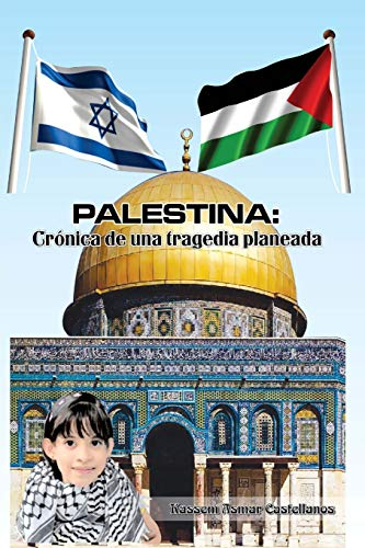 9781499729122: Palestina: Crónica de una tragedia planeada (Spanish Edition)