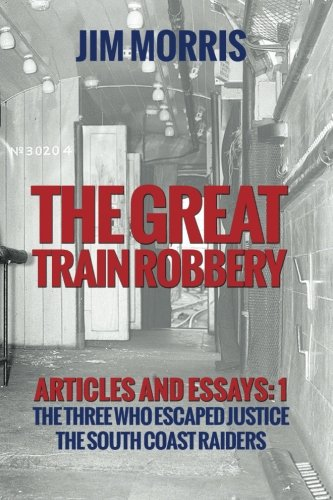 9781499733273: Great Train Robbery: Articles + Essays: 1: A Question of Alibi's + The Second Gang