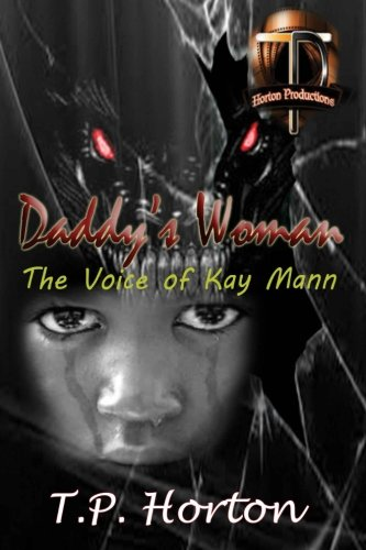 Daddy's Woman: The Voice of Kay Mann: T. P. Horton