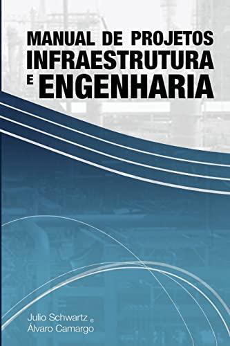9781499736656: Manual de Projetos de Infraestrutura e Engenharia (Portuguese Edition)