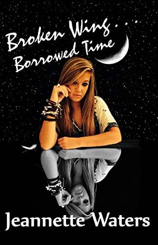 Broken Wing: Borrowed Time: Waters, Jeannette