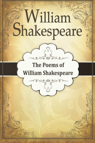 9781499743678: The Poems of William Shakespeare: (William Shakespeare Collection)