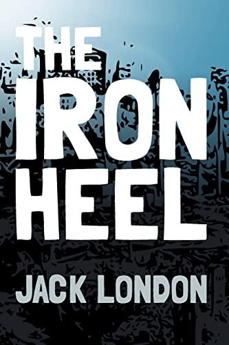 9781499744491: The Iron Heel: Original and Unabridged (Translate House Classics)