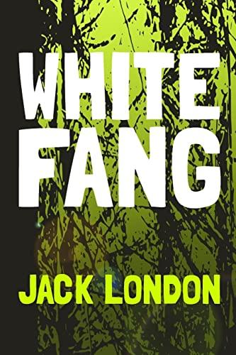 9781499744514: White Fang: Original and Unabridged (Translate House Classics)