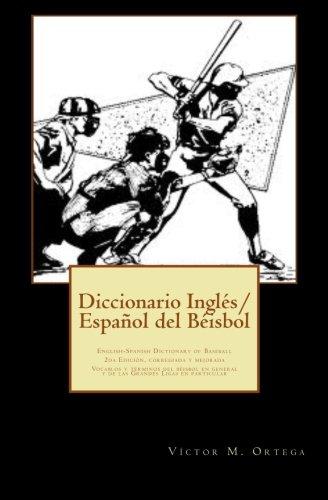 9781499744903: Diccionario Ingles/Espanol del Beisbol: English-Spanish Dictionary of Basefall