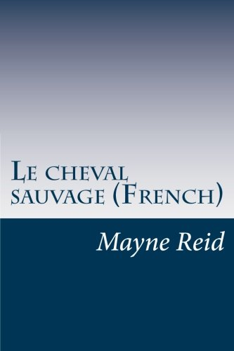 9781499747744: Le cheval sauvage (French)
