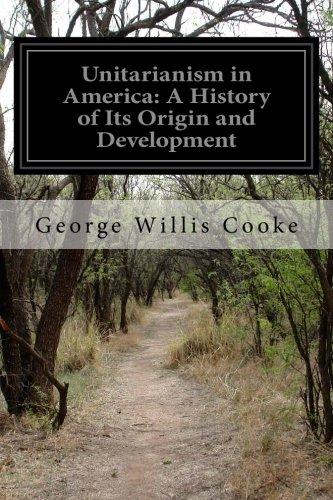 9781499748499: Unitarianism in America: A History of Its Origin and Development