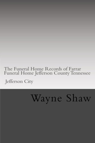 The Funeral Home Records of Farrar Funeral: Wayne a Shaw
