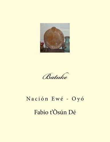 9781499750645: Batuke: Nación Ewé - Oyó