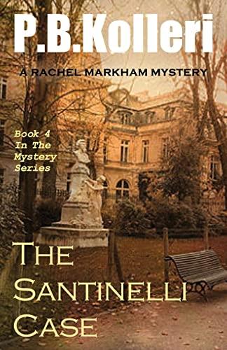 9781499753332: The Santinelli Case (Rachel Markham Mystery Series) (Volume 4)