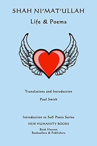 Shah Ni'mat'ullah: Life & Poems (Introduction to Sufi Poets Series) (Volume 42): ...