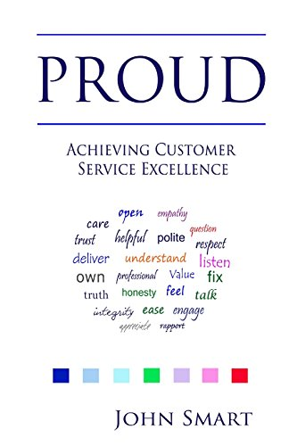 9781499753776: PROUD - Achieving Customer Service Excellence: Probably the only Customer Service acronym you will ever need