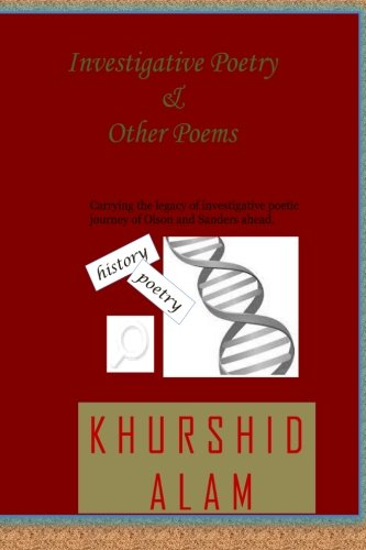 Investigative Poetry and Other Poems: An Investigative: Alam, MR Khurshid