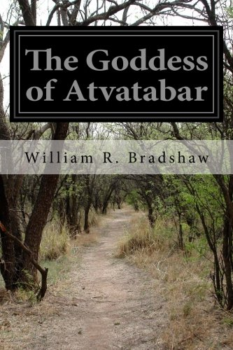 9781499757767: The Goddess of Atvatabar: Being the History of the Discovery of the Interior World and Conquest of Atvatabar