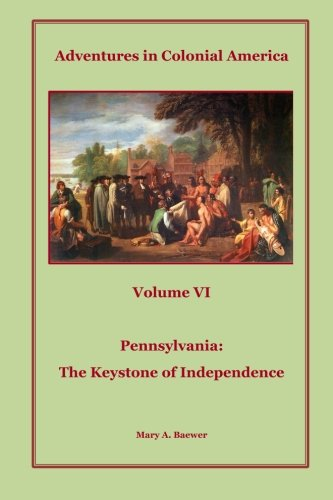 9781499758832: Adventures in Colonial America: Volume 6: Pennsylvania: The Keystone of Independence