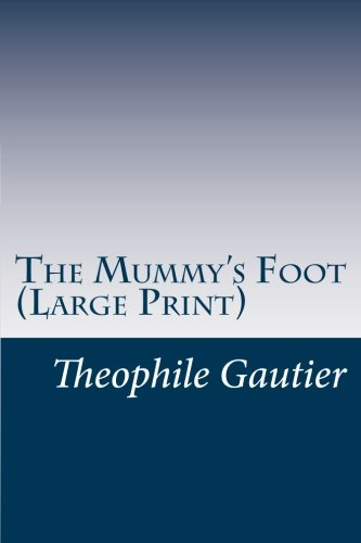 9781499760347: The Mummy's Foot (Large Print)
