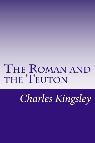 9781499760446: The Roman and the Teuton