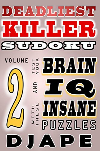 9781499762211: Deadliest Killer Sudoku: Test your BRAIN and IQ with these INSANE puzzles