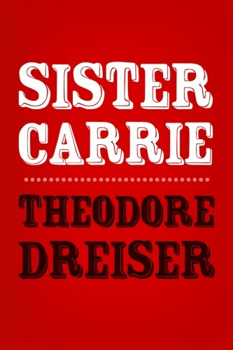 9781499764086: Sister Carrie: Original and Unabridged