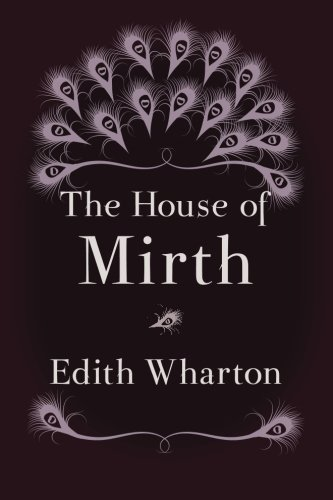 The House of Mirth: Original and Unabridged: Wharton, Edith