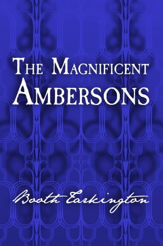 9781499764314: The Magnificent Ambersons: Original and Unabridged (Translate House Classics)