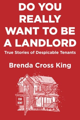9781499764604: Do You Really Want To Be A Landlord: True Stories of Despicable Tenants