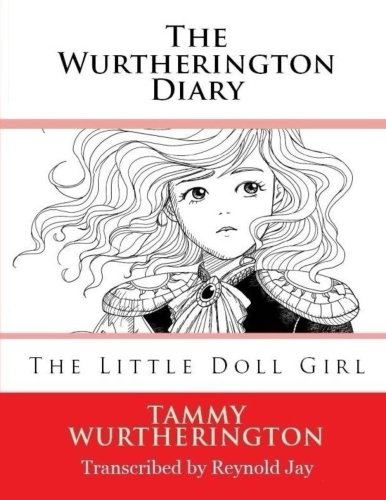 9781499765137: The Little Doll Girl: Unabridged Sketch Edition: Volume 1 (The Wurtherington Diary)
