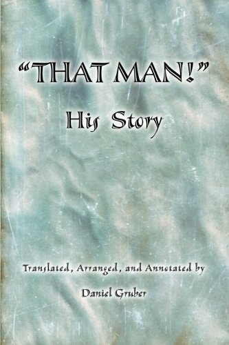 9781499765335: THAT MAN! His Story