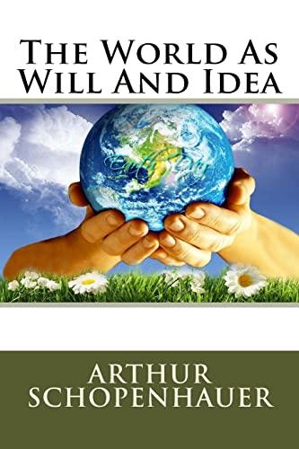 The World As Will And Idea: Schopenhauer, Mr Arthur