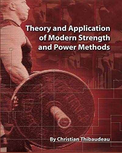 9781499766455: Theory and Application of Modern Strength and Power Methods: Modern methods of attaining super-strength