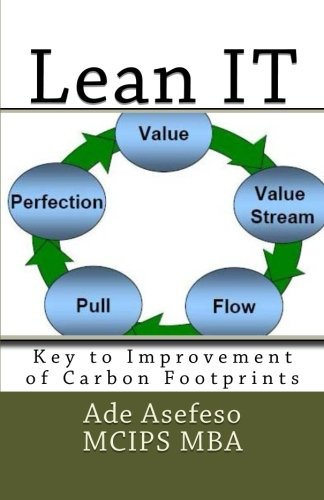 Lean IT: Key to Improvement of Carbon: Asefeso MCIPS MBA,