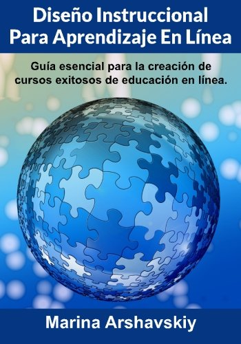 9781499774979: Diseño Instruccional para Aprendizaje En Línea: Guía esencial para la creación de cursos exitosos de educación en línea. (Spanish Edition)