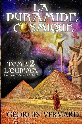 9781499778984: La pyramide cosmique tome 2: L'Ourm'a ou la Tradition Primordiale (French Edition)