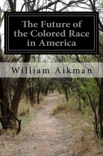 9781499780093: The Future of the Colored Race in America
