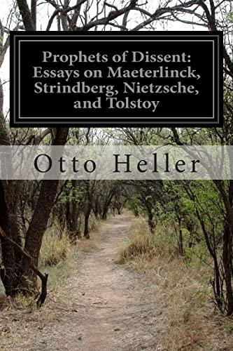 9781499780994: Prophets of Dissent: Essays on Maeterlinck, Strindberg, Nietzsche, and Tolstoy