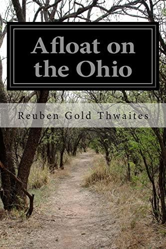Afloat on the Ohio: An Historical Pilgrimage: Gold Thwaites, Reuben