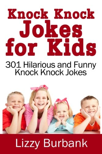 9781499783476: Knock Knock Jokes for Kids: 301 Hilarious and Funny Knock Knock Jokes