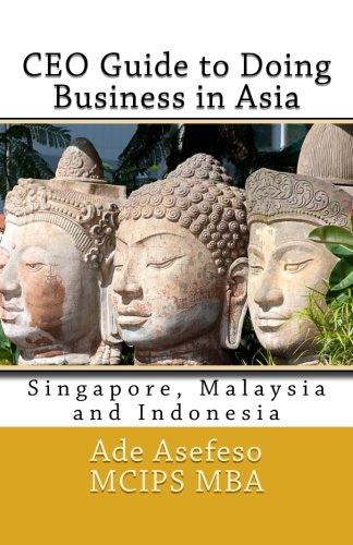 CEO Guide to Doing Business in Asia: Asefeso MCIPS MBA,