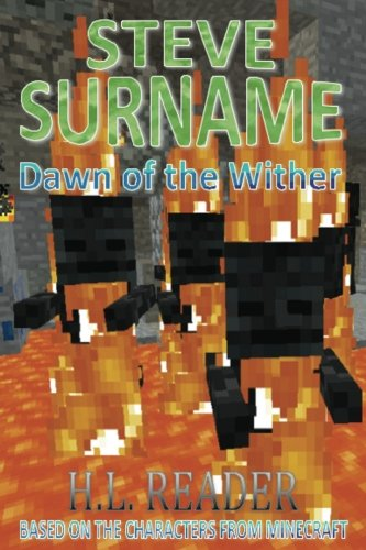 Steve Surname: Dawn Of The Wither (The Steve Surname Adventures) (Volume 1): Reader, H. L.
