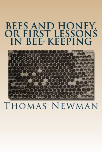 9781499791044: Bees and Honey, or First Lessons in Bee-Keeping