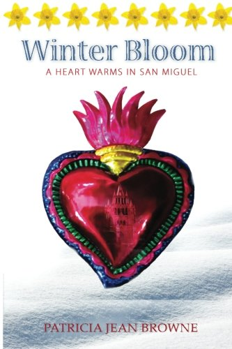 9781499791938: Winter Bloom: A Heart Warms in San Miguel