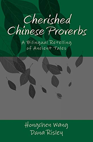 9781499793093: Cherished Chinese Proverbs: A Bilingual Retelling of Ancient Tales