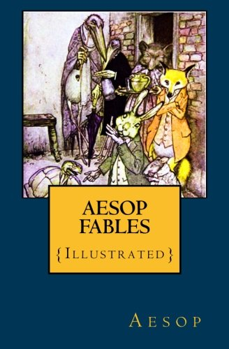 Aesop Fables: {Illustrated}: Aesop