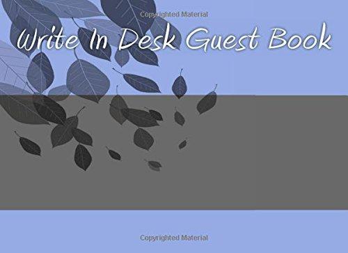 9781499799309: Write In Desk Guest Book: Write In Books - Blank Books You Can Write In