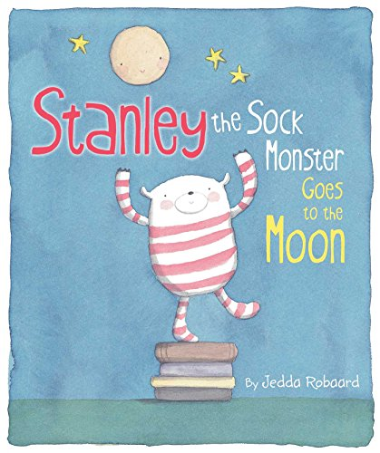 Stanley the Sock Monster Goes to the Moon: Robaard, Jedda