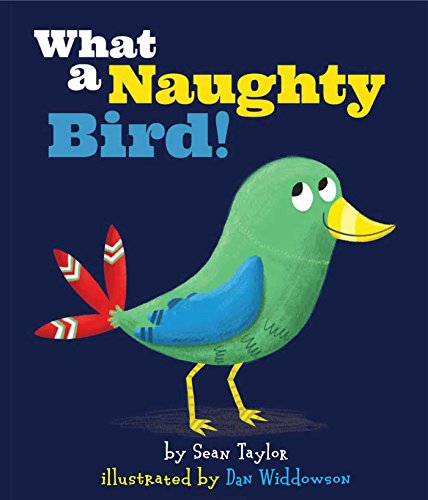 9781499801385: What a Naughty Bird!
